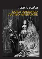 roberto-coaloa-carlo-d-asburgo-ultimo-imperatore-200